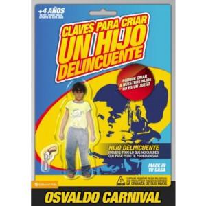Claves para criar un hijo delincuente Osvaldo Carnival