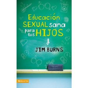 Educacion sexual sana para tus hijos Jim Burns
