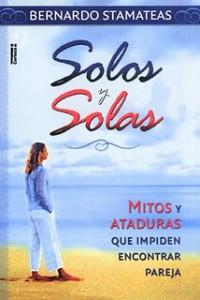 SOLOS Y SOLAS BERNARDO STAMATEAS