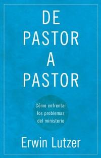de pastor a pastor erwin lutzer