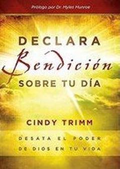 declara bendicion sobre tu dia Cindy Trimm