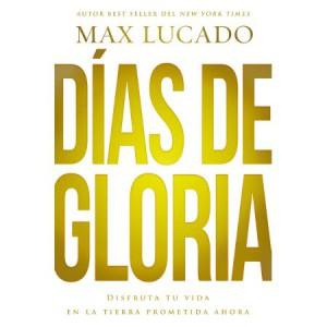 dias de gloria max lucado libro pdf