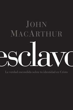 esclavo john macarthur