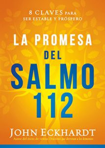 la promesa del salmo 112 john eckhardt pdf descargar