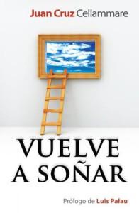 Vuelve a Soñar Juan Cruz Cellammare